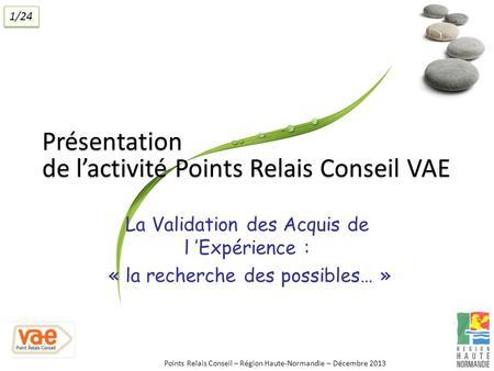 La validation des acquis de l exp rience en ppt t l charger - Point relais temps l ...