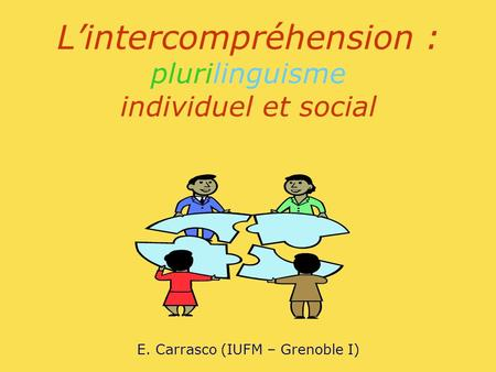 L'intercompréhension : plurilinguisme individuel et social