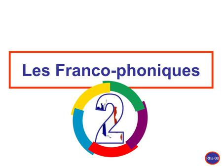 Les Franco-phoniques 2 There are 3 presentation lessons in Franco-phoniques. This is the second lesson. Each lesson introduces 8 or 9 letters, letter.