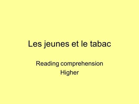 Les jeunes et le tabac Reading comprehension Higher.