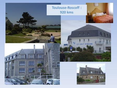 Toulouse-Roscoff : 920 kms