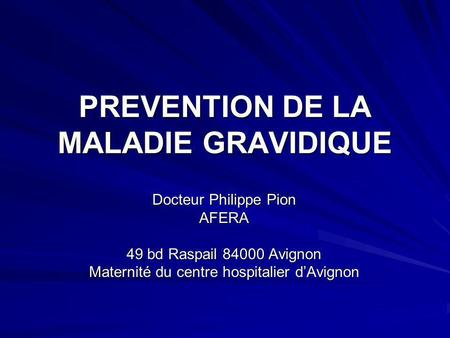 PREVENTION DE LA MALADIE GRAVIDIQUE