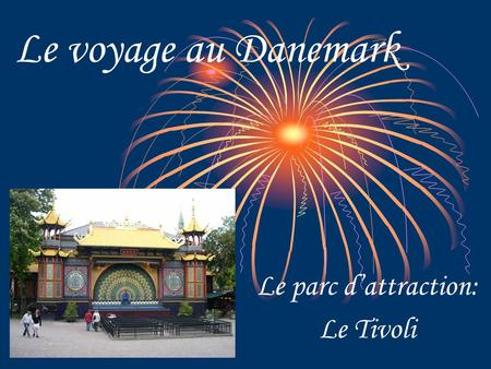 Le parc d'attraction: Le Tivoli