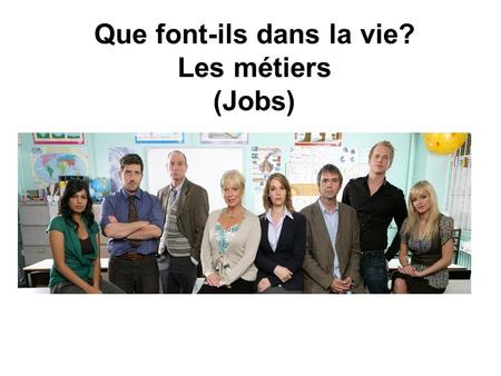 Que font-ils dans la vie? Les métiers (Jobs). Ex de comprehension Fill in the gaps using the most appropriate word(s): policier – serveuse – Postman Pat.