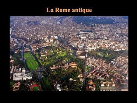 La Rome antique.