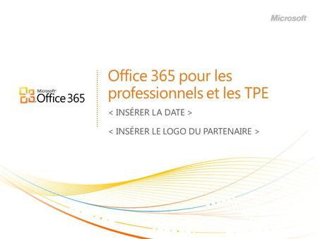 Office 365 pour les professionnels et les TPE. Les TPE ont des besoins spécifiques Lower Small Business (1-4 PCs) Starting Up Professionals Org of 1 Core.