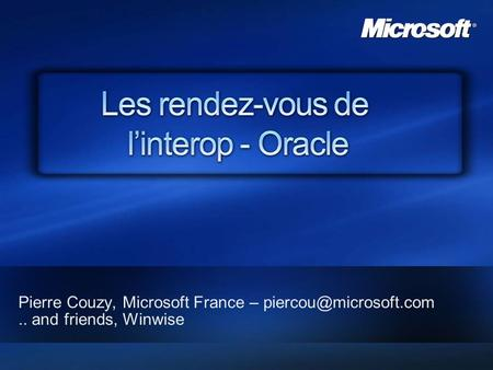 Pierre Couzy, Microsoft France – and friends, Winwise Pierre Couzy, Microsoft France – and friends, Winwise.