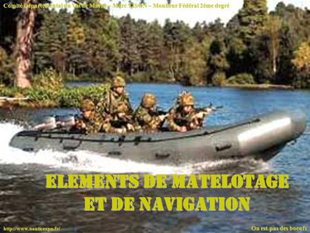 ELEMENTS DE MATELOTAGE ET DE NAVIGATION