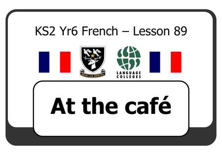 KS2 Yr6 French – Lesson 89 At the café.