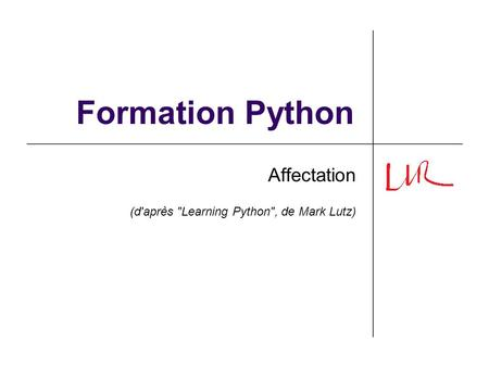 Affectation (d'après Learning Python, de Mark Lutz)