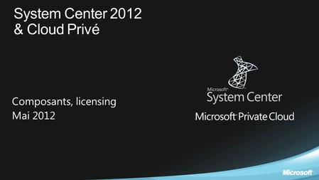 System Center 2012 & Cloud Privé