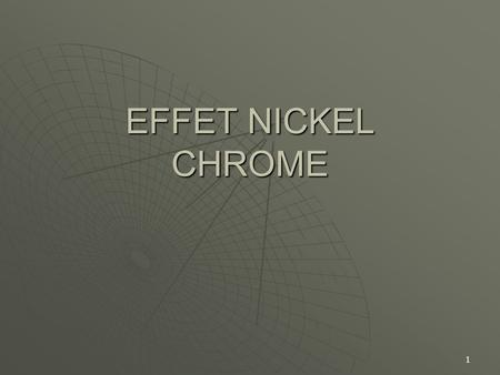EFFET NICKEL CHROME.