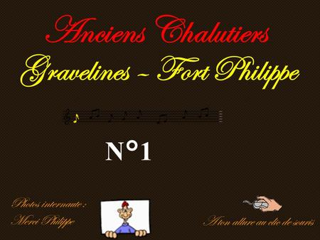 Anciens Chalutiers Gravelines – Fort Philippe N°1 Photos internaute :