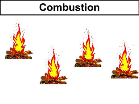 Combustion.