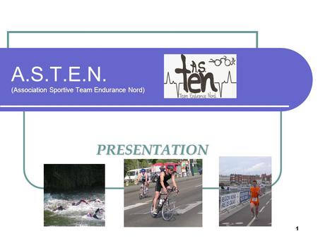 1 A.S.T.E.N. (Association Sportive Team Endurance Nord) PRESENTATION.