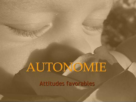 AUTONOMIE Attitudes favorables.