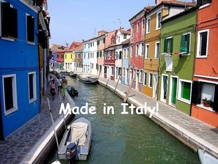 Made in Italy!.