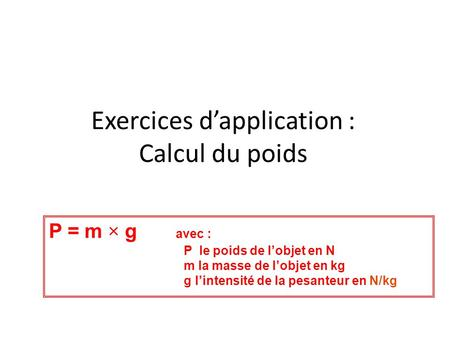 Exercices d'application : Calcul du poids