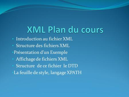 XML Plan du cours Introduction au fichier XML