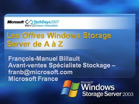 MICROSOFT CONFIDENTIAL 2 Notre Vision Windows Storage Server en détail Les Différences entre Windows Server 2003 R2 et Windows Storage Server R2 Windows.
