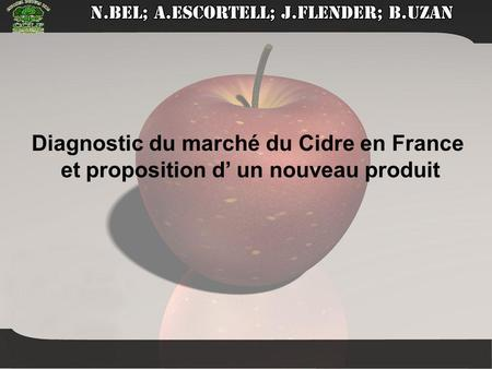 Diagnostic du marché du Cidre en France