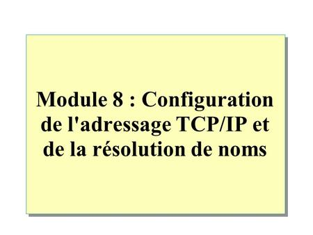 Vue d'ensemble Configuration d'adresses IP