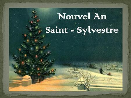 Nouvel An Saint - Sylvestre.