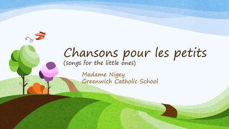 Chansons pour les petits (songs for the little ones)