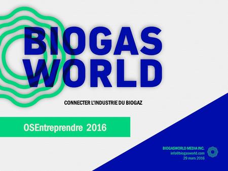 OSEntreprendre 2016 CONNECTER L'INDUSTRIE DU BIOGAZ