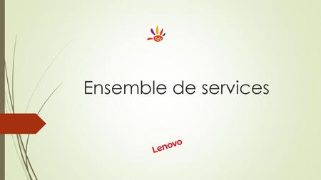 Ensemble de services.