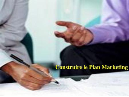 Construire le Plan Marketing