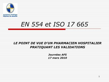 LE POINT DE VUE D'UN PHARMACIEN HOSPITALIER PRATIQUANT LES VALIDATIONS