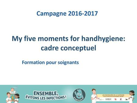 My five moments for handhygiene: cadre conceptuel
