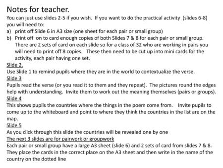 Notes for teacher. You can just use slides 2-5 if you wish. If you want to do the practical activity (slides 6-8) you will need to: print off Slide 6.