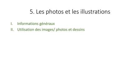 5. Les photos et les illustrations
