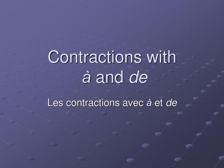 Contractions with à and de