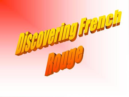 Discovering French Rouge.