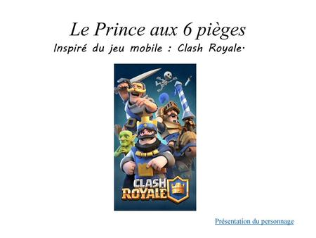 Inspiré du jeu mobile : Clash Royale.