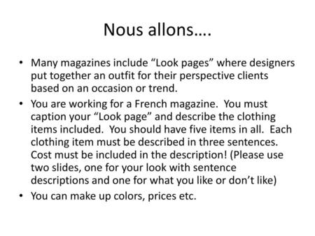 "Nous allons…. Many magazines include ""Look pages"" where designers put together an outfit for their perspective clients based on an occasion or trend. You."