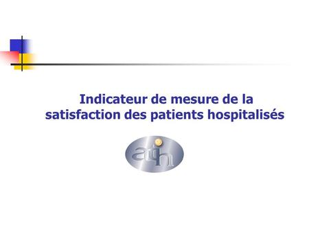 Indicateur de mesure de la satisfaction des patients hospitalisés.