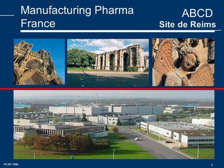 ABCD PG BIF 2006 1 Manufacturing Pharma France Site de Reims.