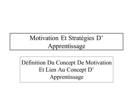 Motivation Et Stratégies D' Apprentissage