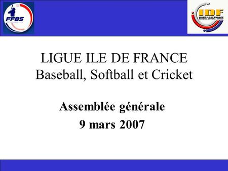 LIGUE ILE DE FRANCE Baseball, Softball et Cricket