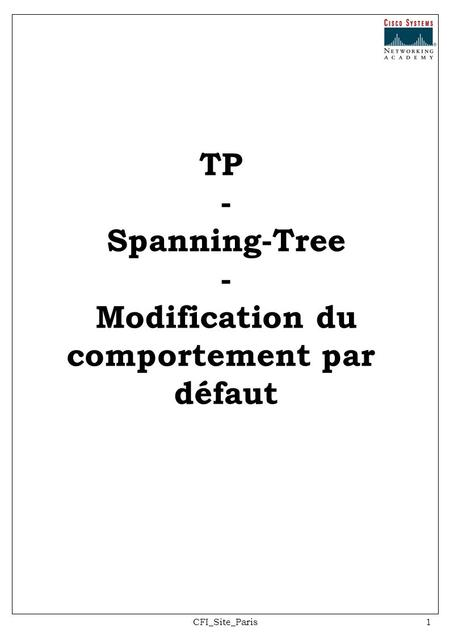 CFI_Site_Paris1 TP - Spanning-Tree - Modification du comportement par défaut.
