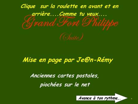 Grand Fort Philippe (Suite)