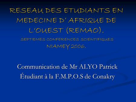 Communication de Mr ALYO Patrick Étudiant à la F.M.P.O.S de Conakry