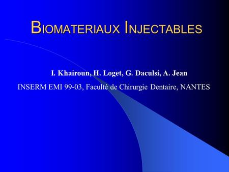 BIOMATERIAUX INJECTABLES