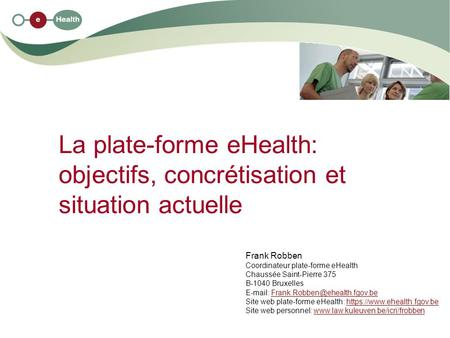 Frank Robben Coordinateur plate-forme eHealth