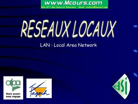 LAN : Local Area Network