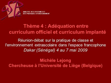 Thème 4 : Adéquation entre curriculum officiel et curriculum implanté